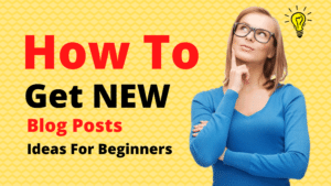 Read more about the article How To Get New Blog Posts Ideas For Beginners (5 Tips)
