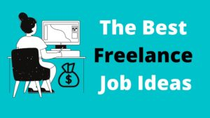 Read more about the article Top 26 of the Best Freelance Job Ideas for When You Are Fed Up