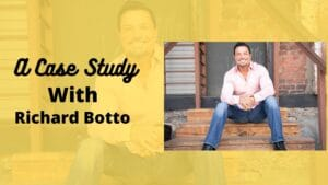 Read more about the article A Case Study With Richard Botto