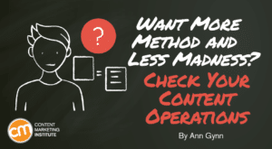 Read more about the article Content Operations: More Method, Less Madness