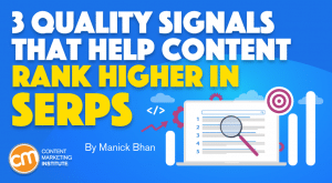 Read more about the article 3 Quality Signals That Help Content Rank Higher in SERPs