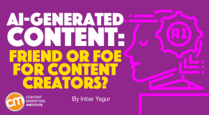 Read more about the article Friend or Foe for Content Creators?