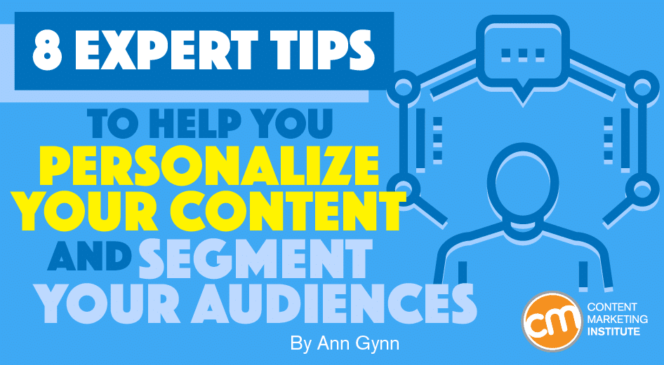 Read more about the article 8 Expert Tips to Help You Personalize Your Content and Segment Your Audiences