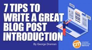 Read more about the article 7 Tips to Write a Great Blog Post Introduction