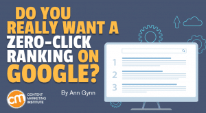 Read more about the article Do You Really Want a Zero-Click Ranking on Google?