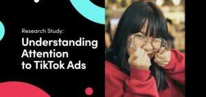 Read more about the article TikTok Shares New Research into How Users Respond to Ads on the Platform