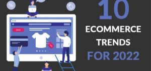 Read more about the article 10 eCommerce Trends All Online Shop Owners Need to Know in 2022 [Infographic]